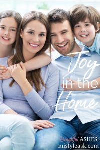 joy in the home, joy home, home joy, fruit of the spirit