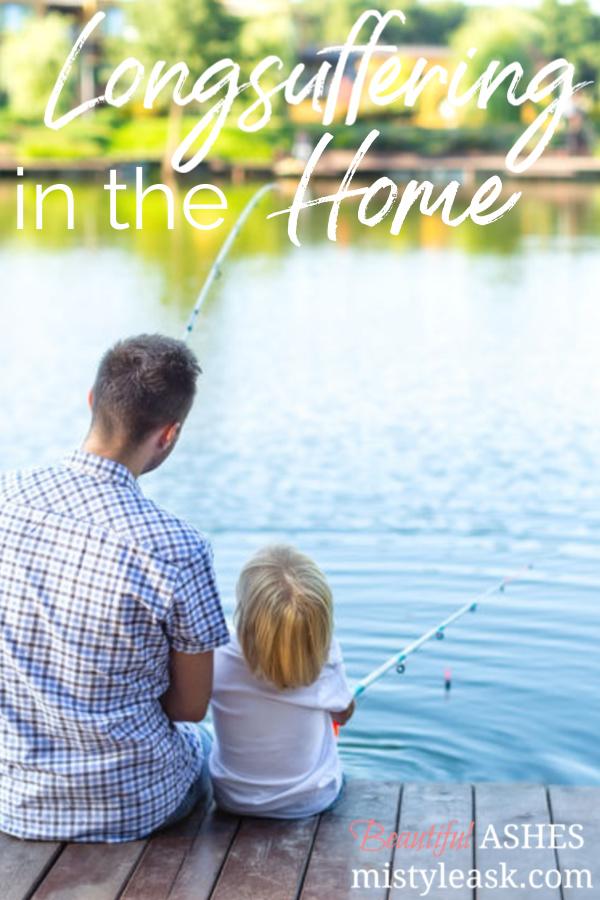 longsuffering in the home, longsuffering home, home longsuffering, fruit of the spirit
