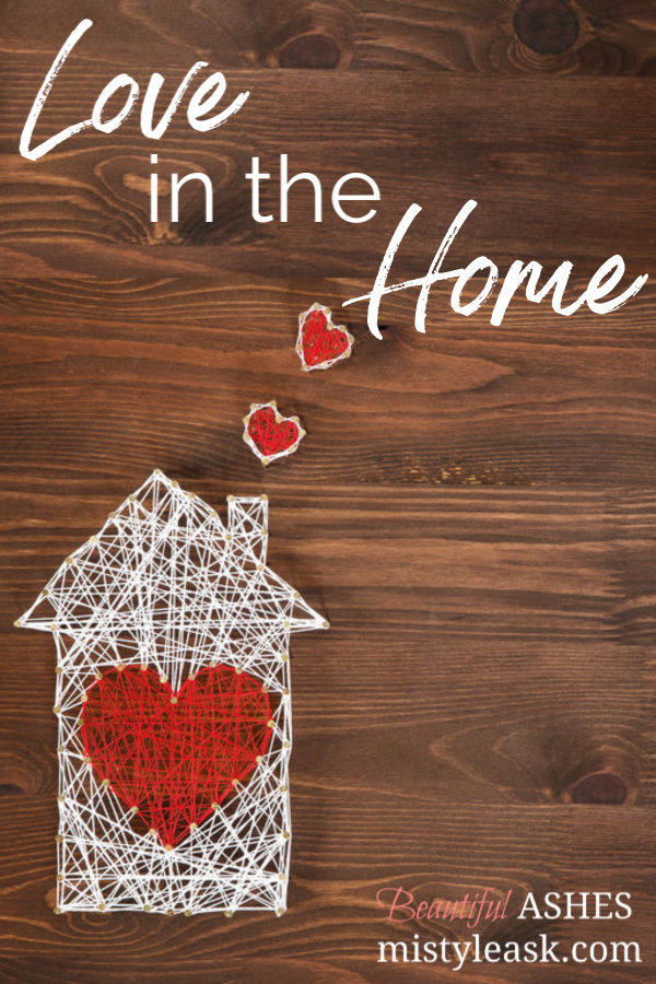love in the home, love home, home love, fruit of the spirit