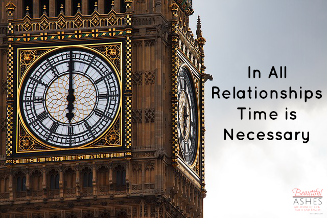in-all-relationships-time-is-necessary