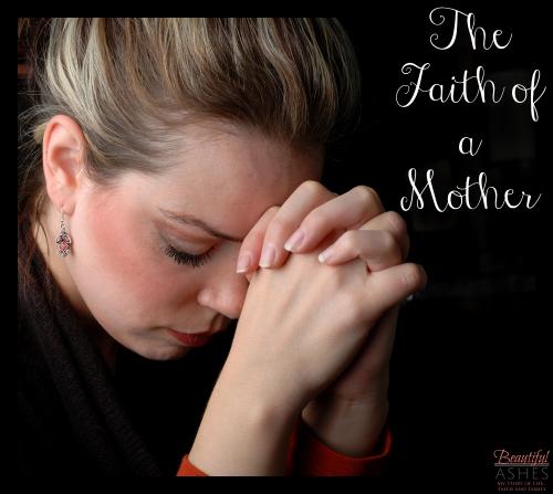The Faith of a Mother