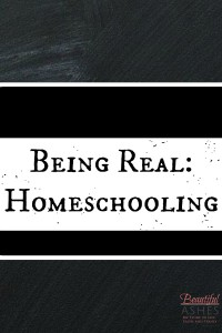 Being Real: Homeschooling