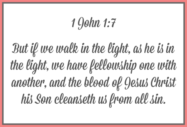 Looking at 1st John Chapter 1 Verse 7