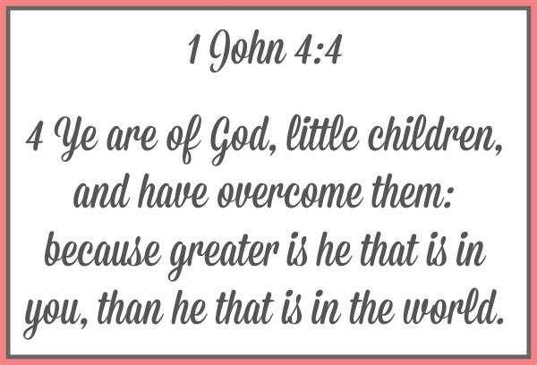 Looking at 1st John Chapter 4 Verse 4