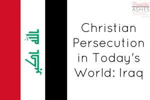 Iraqi Christians are being persecuted today.