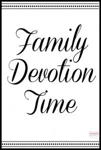 Having a family devotion time is a key to peaceful parenting.