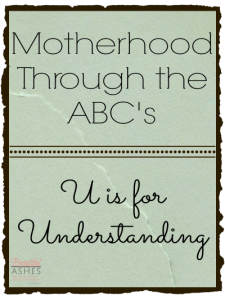 Are you being an understanding mom?