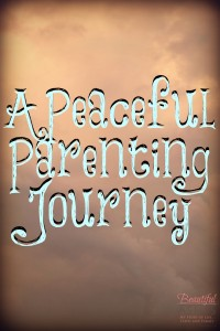 Parenting is a journey and it can be filled with peace along the way.