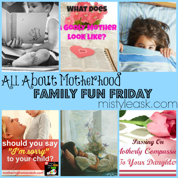 This week's Family Fun Friday features are all about motherhood!