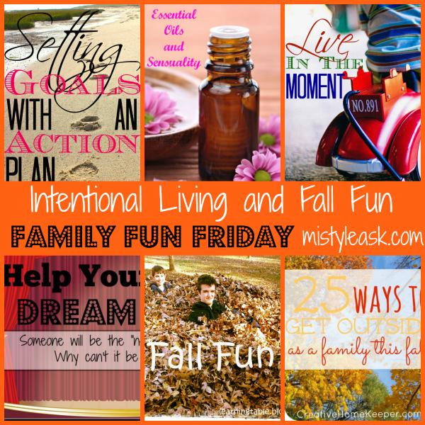Living intentionally and having fun this fall are the features at this week's Family Fun Friday Link Up!