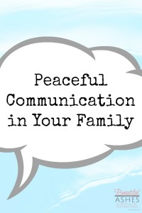 Communication in your family can be peaceful.
