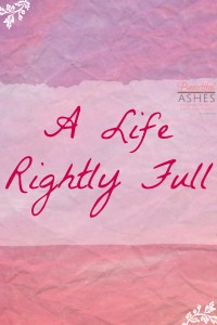 A Life Rightly Full