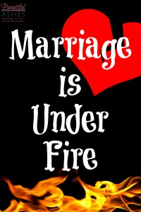 Marriage is Under Fire