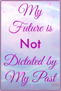 My Future is Not Dictated by My Past