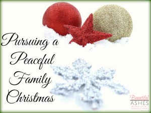 Pursuing a Peaceful Family Christmas