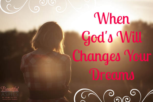 When God's Will Changes Your Dreams