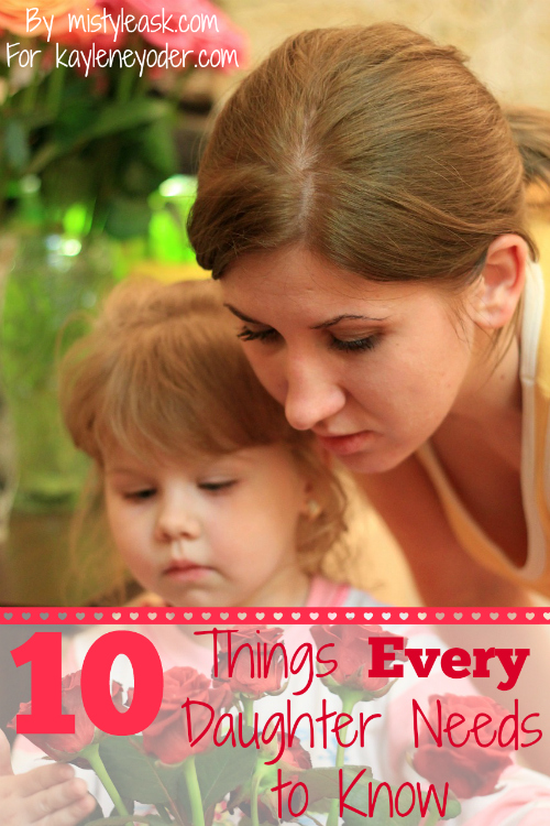 10 Things Every Daughter Needs to Know - By Misty Leask