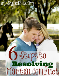 6 Steps to Resolving Marital Conflict - By Misty Leask