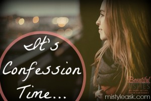 It's Confession Time - By Misty Leask