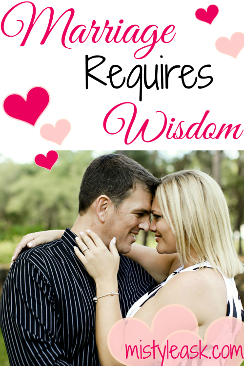 Marriage Requires Wisdom - By Misty Leask