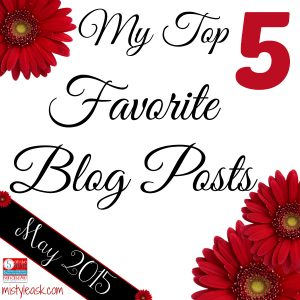 My Top 5 Favorite Blog Posts - May 2015