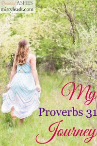 My Proverbs 31 Journey - By Misty Leask