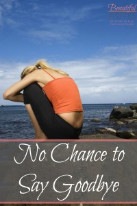 No Chance to Say Goodbye - By Misty Leask