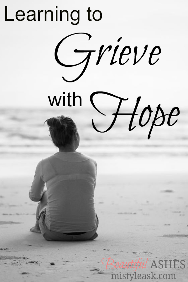 learning to grieve with hope, learning to grieve, grieve with hope, grieve, grief